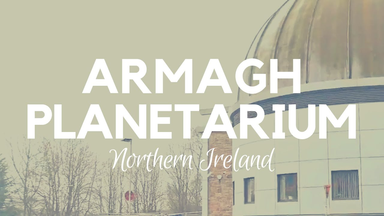 Armagh Planetarium And Observatory With Armagh Astropark Armagh Northern Ireland Astronomy