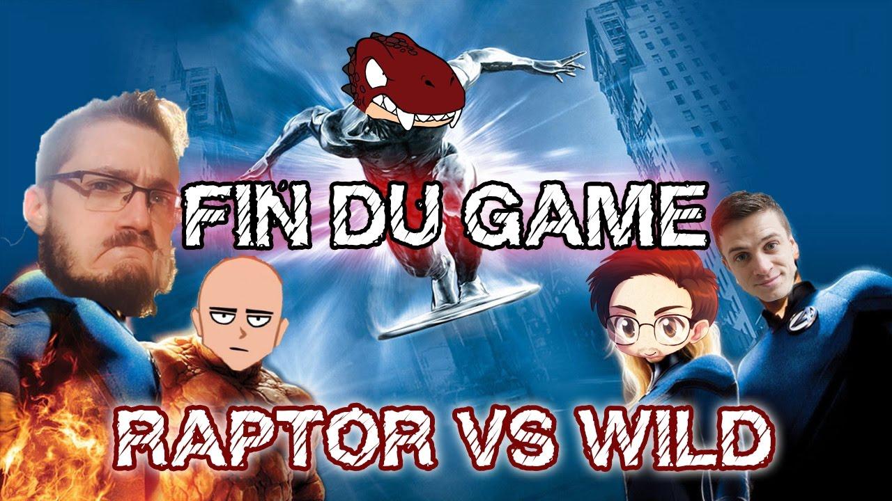 Fin du Game - RaptorVsWild