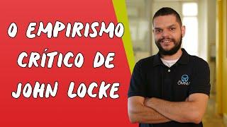 O Empirismo Crítico de John Locke - Brasil Escola