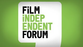 2019 Film Independent Forum | Highlights