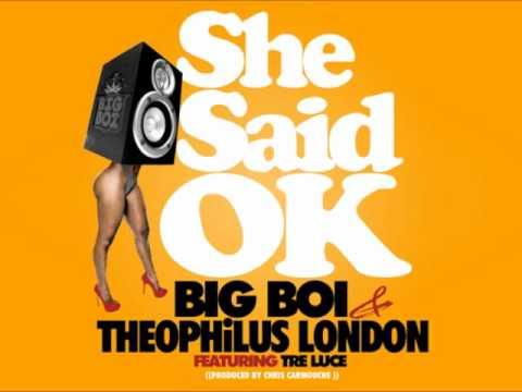 Big Boi feat. Theophilus London and Tre Luce - She Said OK(Chopped & Screwed)