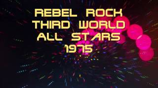 REBEL ROCK - Third World All Stars