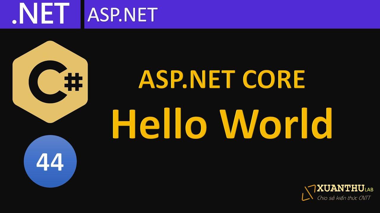 CS44 - (ASP.NET Core 01)  Giới thiệu và tạo ứng dụng web đầu tiên, lập trình C# .NET