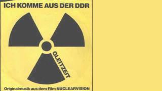 Gleitzeit -- Ich Komme Aus Der DDR + Nuclearvision 7''