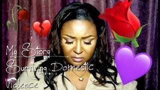MY STORY | SURVIVING DOMESTIC VIOLENCE