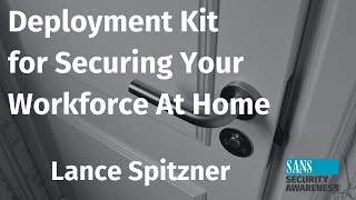 Deployment Kit for Securing Your Workforce at Home