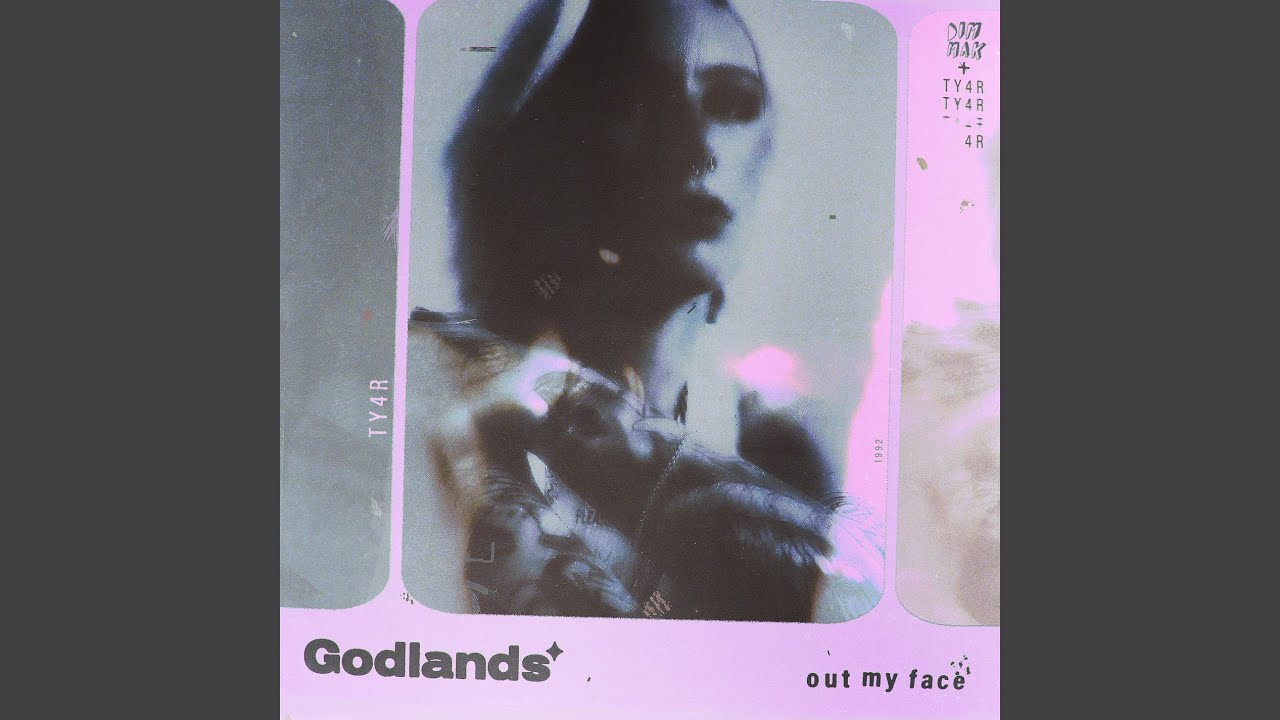 Godlands - Out My Face