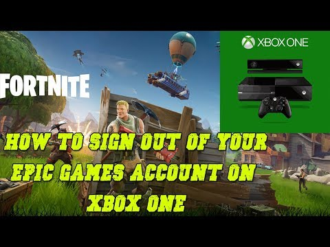 Fortnite - How To Sign Out Of Your Epic Games Account On Xbox One Tutorial