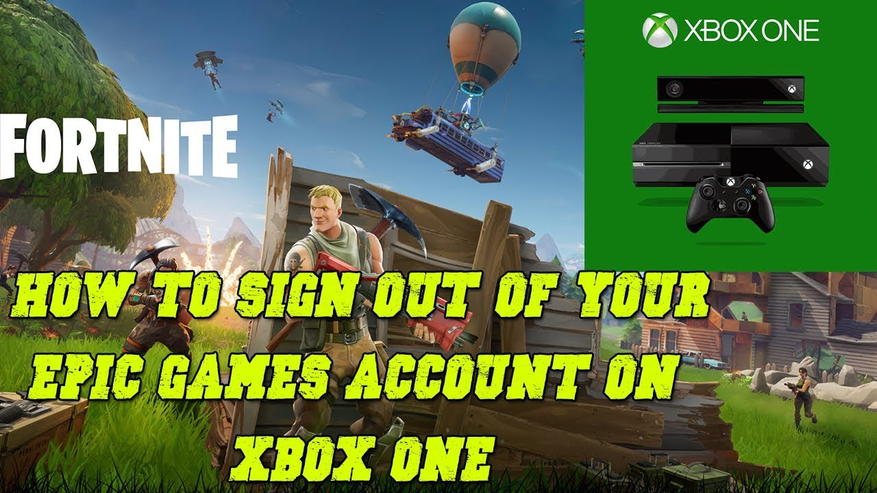 Fortnite How To Sign Out Of Your Epic Games Account On Xbox One - fortnite how to sign out of your epic games account on xbox one tutorial