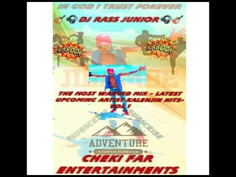 THE HOTTEST MIX- UPCOMING ARTISTS  LATEST  KALENJIN HITS- VOL 1 @ DJ RASS JUNIOR #CHEKI FAR ENTMTS.