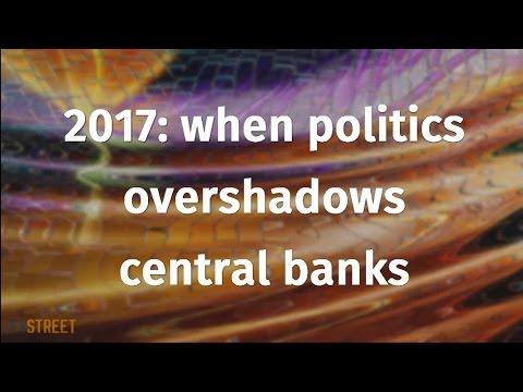 2017: when politics overshadows central banks