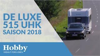 Hobby De Luxe 515 UHK Saison 2018 Fahrzeugvorstellung