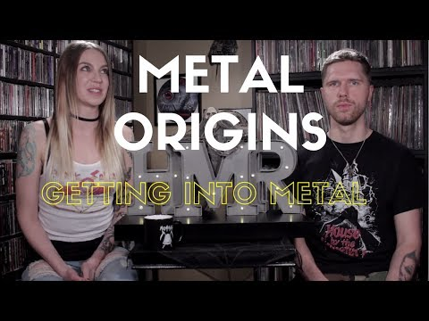 Metal Origins - Getting Into Metal