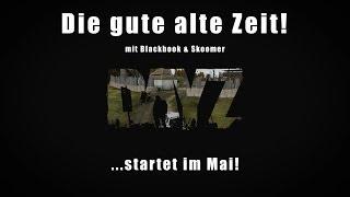 Trailer | DayZ Epoch - Die gute alte Zeit - Mit Blackbook! [German] [1080p]