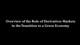 ISDA: Overview of the Role of Derivatives Markets in the Transition to a Green Economy