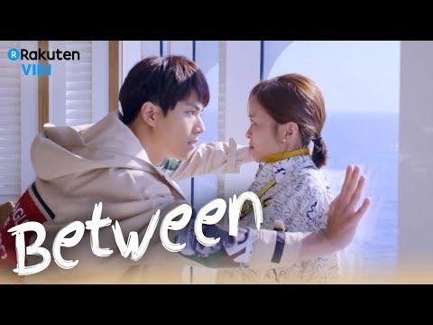 Between - EP7   Pretend Girlfriend [Eng Sub]