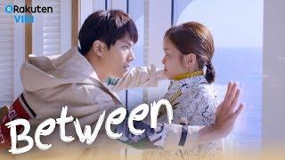 Between - EP7 | Pretend Girlfriend [Eng Sub] thumbnail