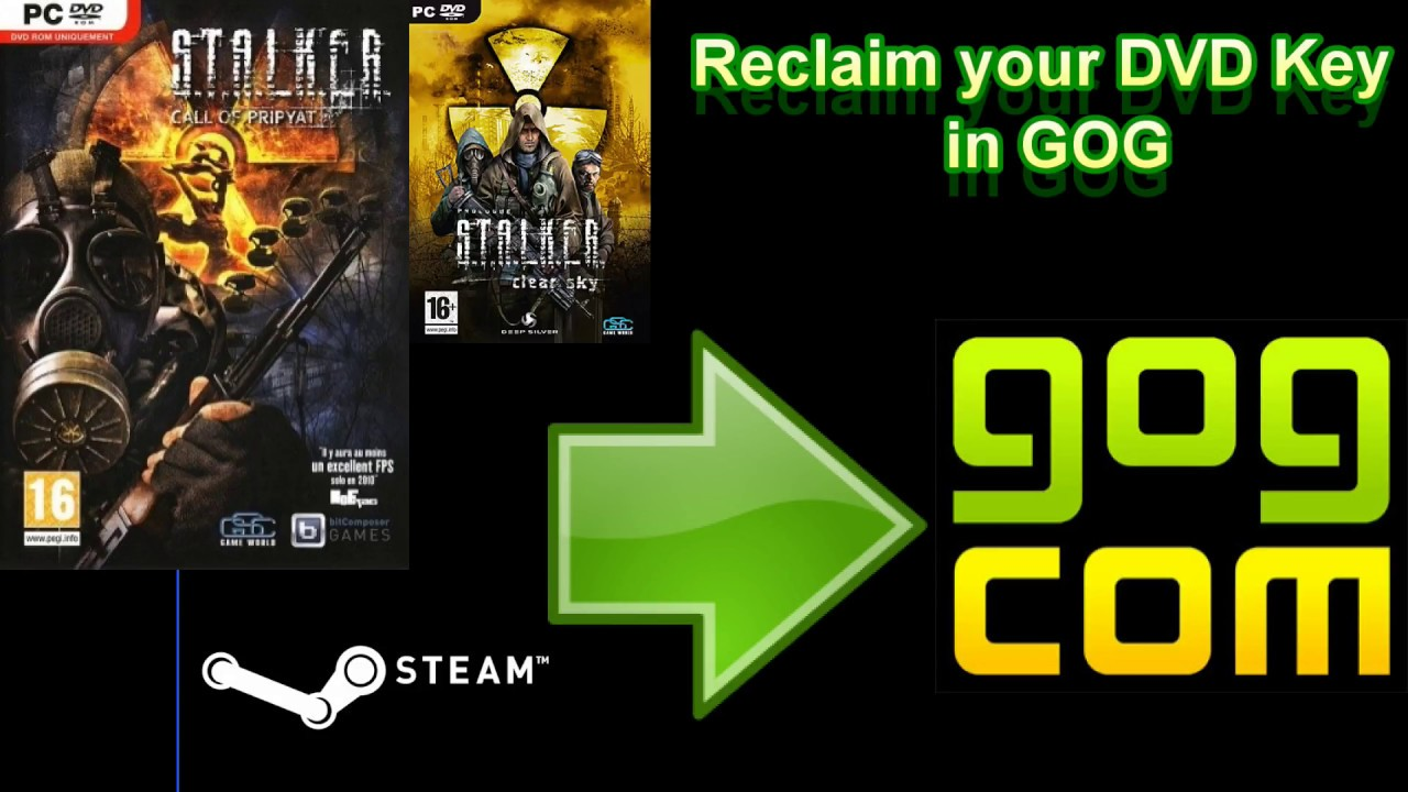 STALKER: Call of Pripyat / STALKER: Clear Sky - How to reclaim your DVD or  Steam Key in GOG