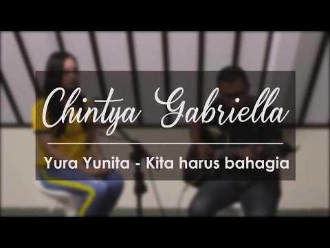 harus bahagia - yura yunita (Chintya Gabriella Cover)