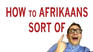 How to Afrikaans