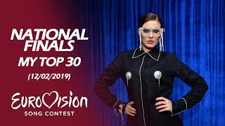 Eurovision 2019 NATIONAL FINALS | My Top 30 (12/02/2019)