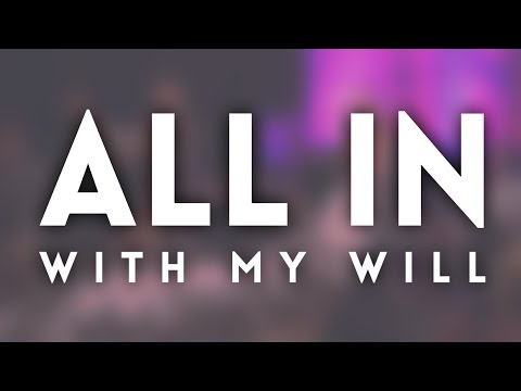 """All In With My Will"" - Pastor Greg Jones"