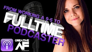 How To Become A Full Time Podcaster