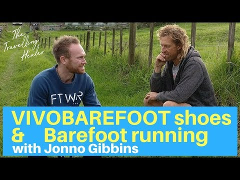 Jonno Gibbins - Barefoot Running, Simple Living and VIVOBAREFOOT shoes - Episode #2