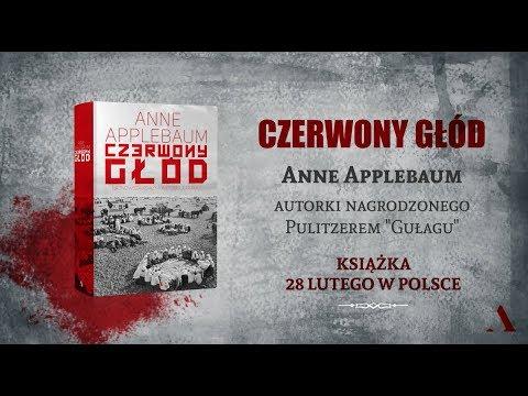 """""""Czerwony głód"""" Anne Applebaum w Polsce"""