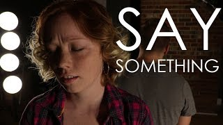 Christina Aguilera and A Great Big World - Say Something   LJR ft. Ashley Bubb (Cover)