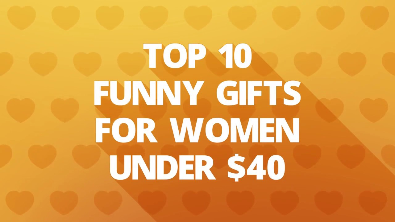 Top 10 Funny Gifts For Women Under 40