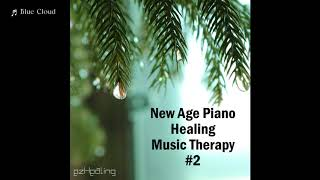 New Age Piano Healing Music Therapy Vol.2 ♪