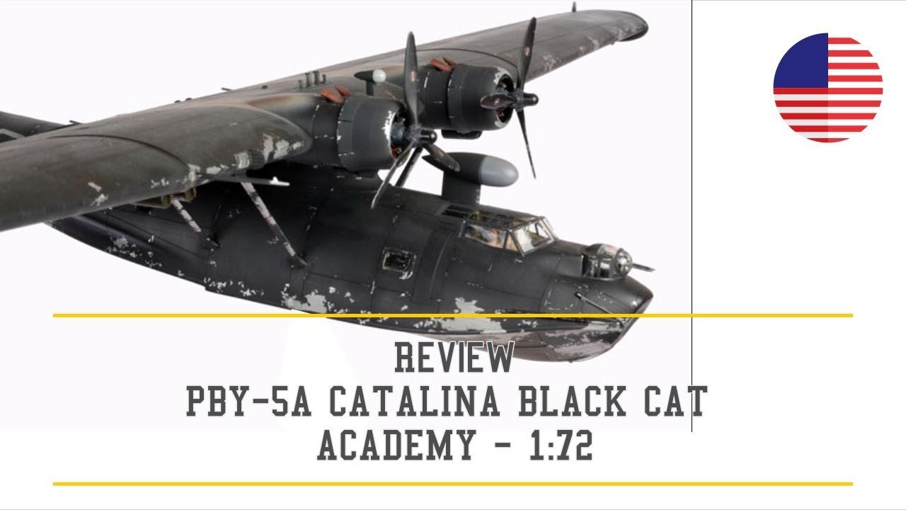 83916e92ef3 Review - ACA12487 - PBY 5A CATALINA BLACK CAT 1/72 - US - YouTube
