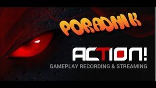 Poradnik Action 2.0.0.0 /Jak ustawić program pod nagrywanie !