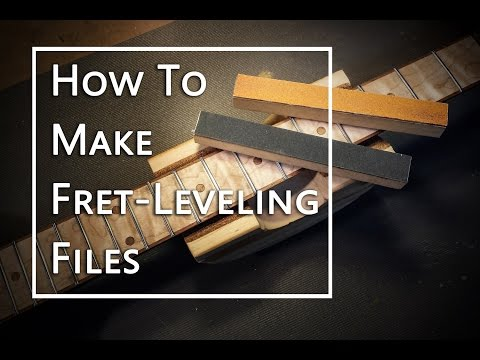 how-to-make-your-own-fret-leveling-files
