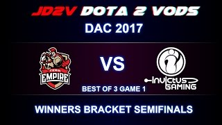 Empire vs IG DAC 2017 WB Semifinals Game 1 VOD DOTA 2 / Chappie PA / Op Tinker