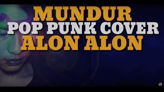 Download Lagu MUNDUR ALON ALON [PUNK COVER] mp3