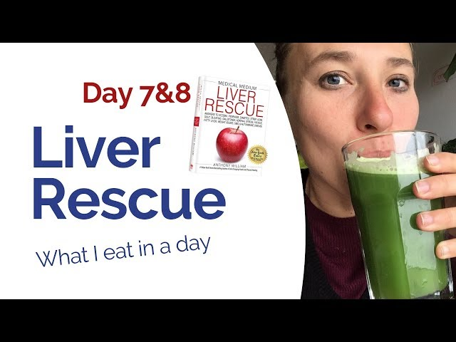 "Liver Rescue Medical Medium - Day 7 & 8 ""What I eat in a day"""