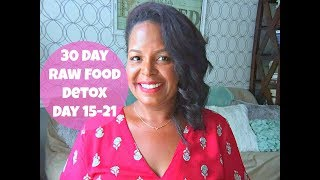 Raw Food Detox Days 15-21   By: What Chelsea Eats