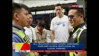 N.U. Bulldogs Coach Danny Ildefonso, kabilang sa mga sinita dahil sa illegal parking