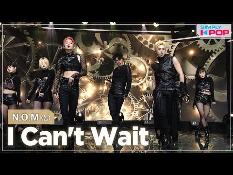 [Simply K-Pop] N.O.M (놈) - I Cant Wait _ Ep.453