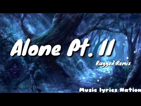 alan-walker-&-ava-max---alone,-pt.-ii-(rugged-remix)-||-music-lyrics-nation