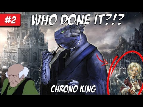 WHO DONE IT?!  - Chrono King - Part 2 - Dungeons and Dragons