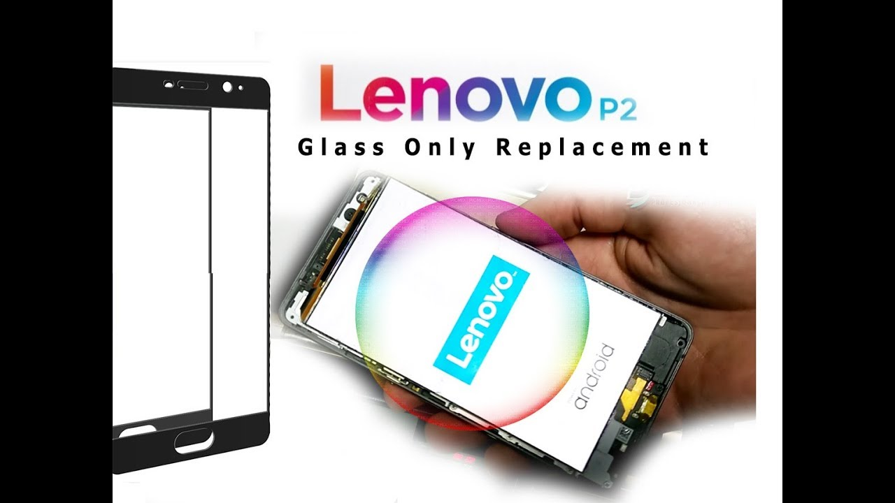 Lenovo P2 P2a42 Glass / Touch Replacement - iFixit Repair Guide