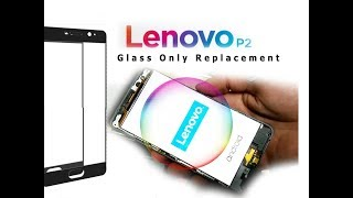 Lenovo P2 (P2a42) Front Glass Only Replacement Full Tutorial / Wymiana szybki