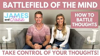 Battlefield of the Mind || How to Battle Thoughts || How to Battle Worry | Developing Power Thoughts