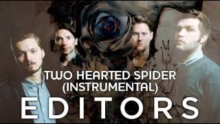 Editors - Two Hearted Spider (Instrumental)
