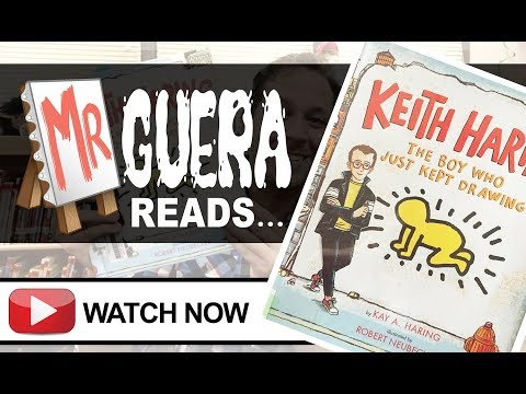 Mr. Guera Reads .. Haring: The Boy Who Just Kept Drawing