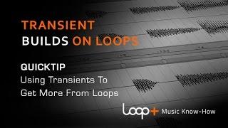 Using Ableton Transients To Create Builds On Loops - Loop+ Quick Tip