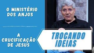 O MINISTÉRIO DOS ANJOS / A CRUCIFICAÇÃO DE JESUS